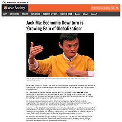 Jack Ma: Economic Downturn is 'Growing Pain of Globalization'