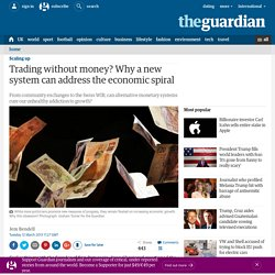 Trading without money? Why a new system can address the economic spiral