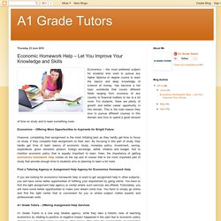 A1 Grade Tutors: Economic Homework Help – Let You Improve Your Knowledge and Skills