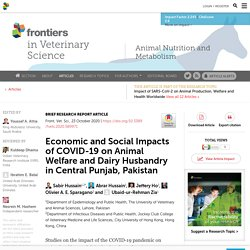 FRONT. VET. SCI. 23/10/20 Economic and Social Impacts of COVID-19 on Animal Welfare and Dairy Husbandry in Central Punjab, Pakistan