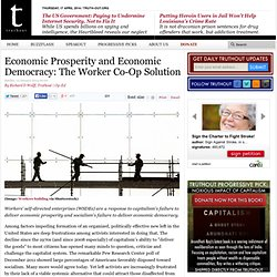 Economic Prosperity and Economic Democracy: The Worker Co-Op Solution