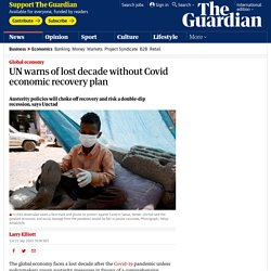 UN warns of lost decade without Covid economic recovery plan