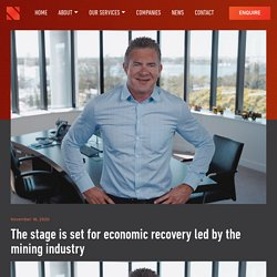 The stage is set for economic recovery led by the mining industry - National Group