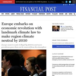 Europe embarks on economic revolution with landmark climate law to make region climate neutral by 2050