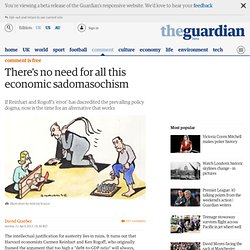There's no need for all this economic sadomasochism | David Graeber