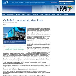 Cable theft is an economic crime: Prasa :Thursday 15 October 2015