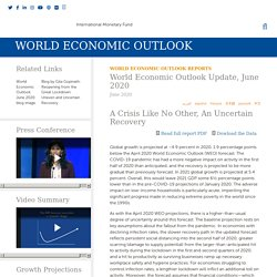 World Economic Outlook Update, June 2020: A Crisis Like No Other, An Uncertain Recovery