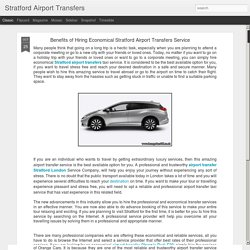 Stratford Airport Transfers: Benefits of Hiring Economical Stratford Airport Transfers Service