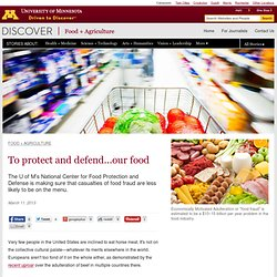 UNIVERSITY OF MINNESOTA 11/03/13 To protect and defend...our food