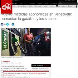 Nuevas medidas económicas en Venezuela: aumentan la gasolina y los salarios