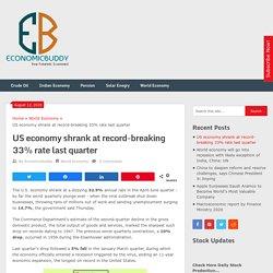 US economy shrank at record-breaking 33% rate last quarter - Economicbuddy- World Economic News & Financial Tips