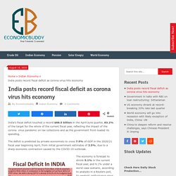 India posts record fiscal deficit as corona virus hits economy - Economicbuddy- World Economic News & Financial Tips