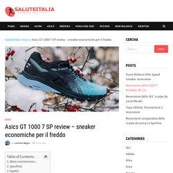 Asics GT 1000 7 SP review - sneaker economiche per il freddo - SaluteItalia