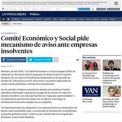 Comité Económico y Social pide mecanismo de aviso ante empresas insolventes