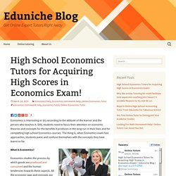 High School Economics Tutors for Acquiring High Scores in Economics Exam!