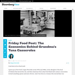 Friday Food Post: The Economics Behind Grandma's Tuna Casseroles