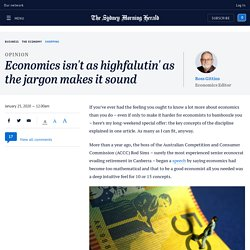 Economics isn't as highfalutin' as the jargon makes it sound
