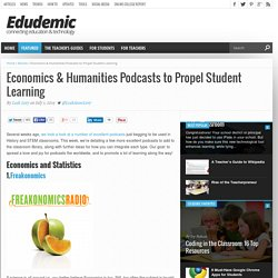 Economics & Humanities Podcasts to Propel Student Learning