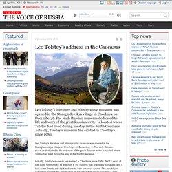 Léon Tolstoï adresse dans le Caucase: Voix de la Russie