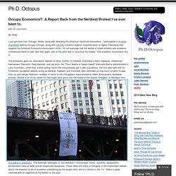 Occupy Economics?: A Report Back from the Nerdiest Protest I've ever been to. « Ph.D. Octopus