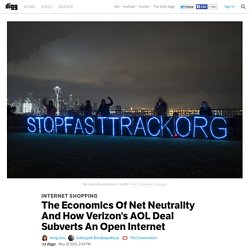 The Economics Of Net Neutrality And How Verizon's AOL Deal Subverts An Open Internet