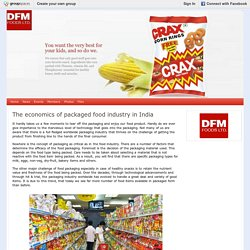 The economics of packaged food industry in India : DFM Foods