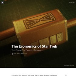 The Economics of Star Trek — Medium, Long