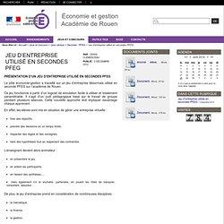 Économie et gestion - Académie de Rouen - Jeu d'entreprise utilisé en secondes PFEG