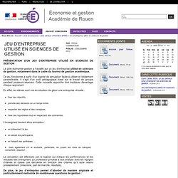 Économie et gestion - Académie de Rouen - Jeu d'entreprise utilisé en sciences de gestion