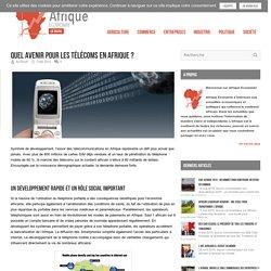 Economie Afrique Quel avenir pour les Télécoms en Afrique ? - Economie Afrique