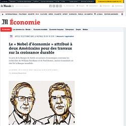 Le «Nobel d'économie» attribué à deux Américains pour des travaux sur la croissance durable