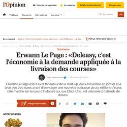 Erwann Le Page : «Deleasy, c'est l'économie à la demande appliquée à la livraison des courses»