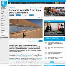 Economie - Le Maroc s'apprête à ouvrir un parc solaire géant