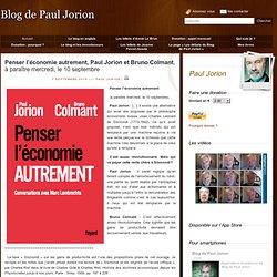 Penser l'économie autrement, Paul Jorion et Bruno Colmant, à paraître mercredi, le 10 septembre
