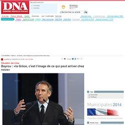 Bayrou : «la Grèce, c'est l'image de ce qui peut arriver chez nous»