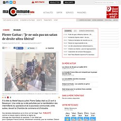 """Besançon : Pierre Gattaz : """"Je ne suis pas un satan de droite ultra-libéral"""" actualité Besançon Franche-Comté"""