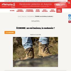 ÉCONOMIE : un vrai business, la randonnée ? » Randonnée pédestre en Aveyron