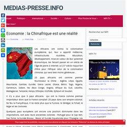 Economie : la Chinafrique est une réalité – medias-presse.info