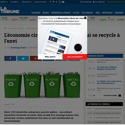 L'économie circulaire, un concept qui se recycle à l'envi
