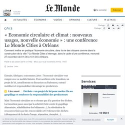«Economie circulaire et climat: nouveaux usages, nouvelle économie»: une conférence Le Monde Cities à Orléans
