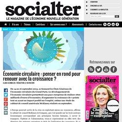 Économie circulaire : penser en rond pour renouer avec la croissance ?