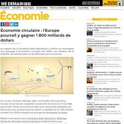 Économie circulaire : l'Europe pourrait y gagner 1 800 milliards de dollars