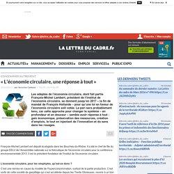L'économie circulaire, une réponse à tout. Séverine Cattiaux. Lettreducadre.fr