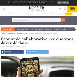 Economie collaborative : ce que vous devez déclarer