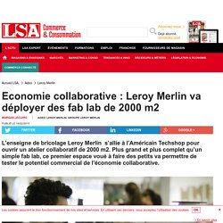 Economie collaborative : Leroy Merlin va...