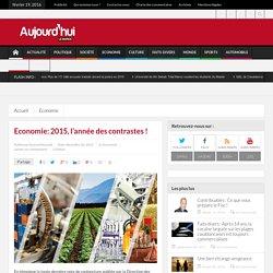 Economie: 2015, l'année des contrastes !