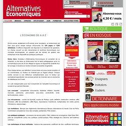 L'économie de A à Z Alternatives Économiques