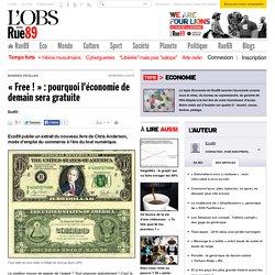 """""""Free !"""" : pourquoi l'économie de demain sera gratuite"""