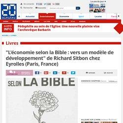 """""""L'économie selon la Bible : vers un modèle de développement"""" de Richard Sitbon chez Eyrolles (Paris, France)"""