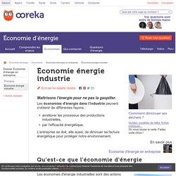 Économie énergie industrie - Ooreka